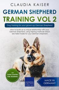 German Shepherd Training Vol 2 – Dog Training for Your Grown-up German Shepherd