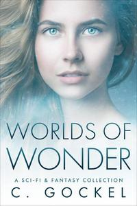 Worlds of Wonder : A Sci-fi & Fantasy Collection