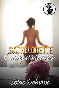 Bachelorette Confessions