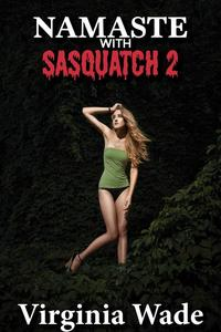 Namaste with Sasquatch 2