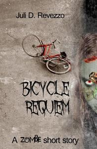 Bicycle Requiem: A Zombie Novelette