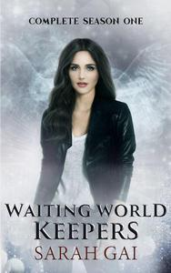 Waiting World keepers Complete Series