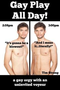 Gay Play All Day! (A Gay Orgy with an Uninvited Voyeur)