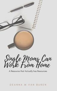 Single Moms Can Work From Home