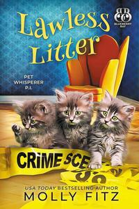 Lawless Litter: A Hilarious Cozy Mystery with One Very Entitled Cat Detective
