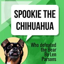 Spookie The Chihuahua : Who Defeated The Bear