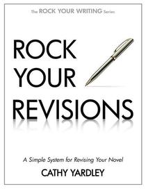 Rock Your Revisions: A Simple System for Revising Your Novel