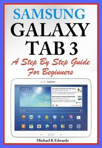 Sumsung Galaxy Tab 3 A Complete Step By Step Guide for Beginners