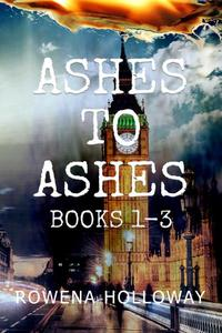 Ashes To Ashes Books 1-3