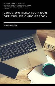 Guide D'utilisateur non Officiel de Chromebook