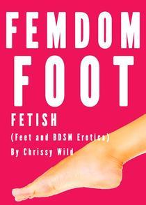 Femdom Foot Fetish (Feet and BDSM Erotica)