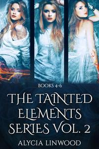 The Tainted Elements Series Vol. 2 (Books 4-6)