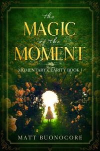 The Magic Of The Moment