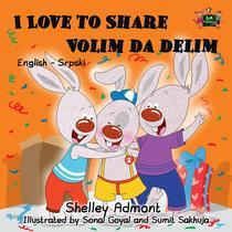I Love to Share Volim da delim (Bilingual Serbian Kids Book)