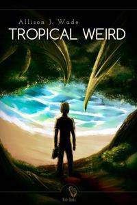 Tropical Weird