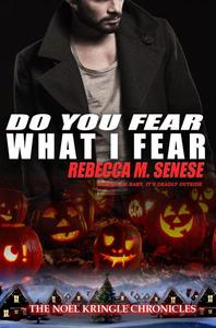 Do You Fear What I Fear