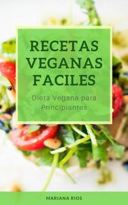 Recetas Veganas Faciles. Dieta Vegana para Principiantes