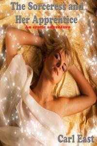 The Sorceress and Her Apprentice (An Erotic Adventure)