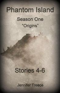 "Phantom Island-Season One-""Origins""-Stories 4-6"