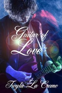 Guitar Of Love (A Rockstar Romance)