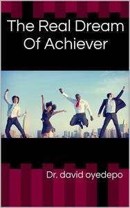 The Real Dream Of Achievers