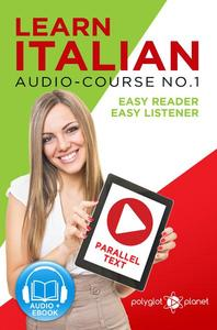 Learn Italian - Easy Reader | Easy Listener | Parallel Text Audio-Course No. 1