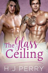 The Glass Ceiling: A Second Chance Romance