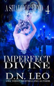 Imperfect Divine - A Shade of Mind - Book 4