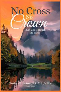 No Cross No Crown Trust God Through the Battle 2nd edition