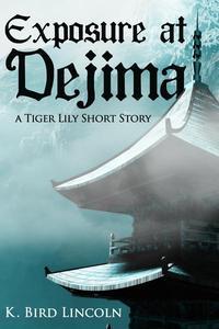 Exposure at Dejima: A Tiger Lily Short Story