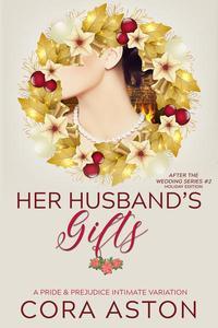 Her Husband's Gifts: A Pride & Prejudice Sensual Variation