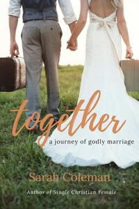 Together: A Journey Of Godly Marriage