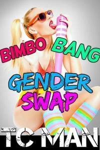 Bimbo Bang Gender Swap (Gender Transformation, Feminization, Bimbo Transformation)