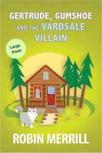Gertrude, Gumshoe and the VardSale Villain