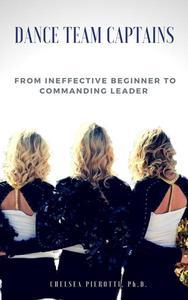 Dance Team Captains: From Ineffective Beginner to Commanding Leader