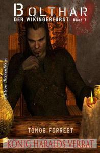 Bolthar, der Wikingerfürst Band 7: König Haralds Verrat