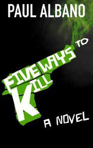 Five Ways to Kill