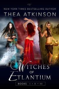 Witches of Etlantium Books 1-3
