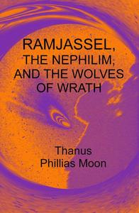 Ramjassel, The Nephilim, And The Wolves Of Wrath