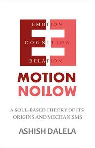 Emotion : A Soul-Based Theory of Its Origins and Mechanisms