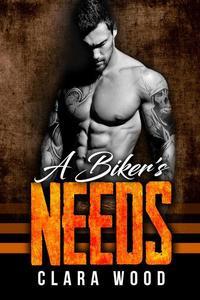 A Biker's Needs: A Bad Boy Motorcycle Club Romance (Vikings MC)