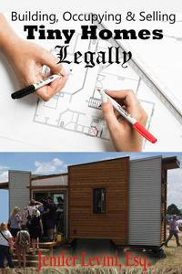 Building, Occupying and Selling Tiny Homes Legally