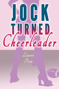 Jock Turned Cheerleader (Gender Swap Revenge MFF Menage)