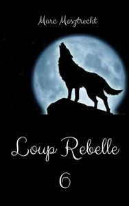 Loup Rebelle 6