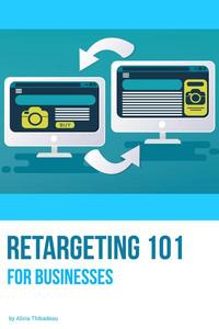 Retargeting 101 for Businesses