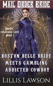 Boston Belle Bride Meets Gambling Addicted Cowboy