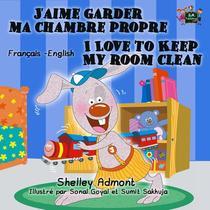 J'aime garder ma chambre propre I Love to Keep My Room Clean