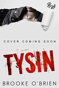 Tysin: A Brother's Best Friend Rockstar Romance