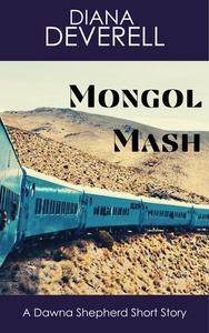 Mongol Mash: A Dawna Shepherd Short Story