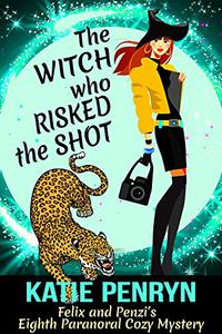 The Witch who Risked the Shot: A Paranormal Cozy Mystery
